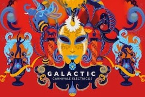 CONTEST OVER Win tickets NOW to see Galactic next Thursday at the Orange Peel