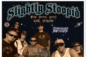 CONTEST OVER Win tix NOW to see Slightly Stoopid with Karl Denson, OP this Sat