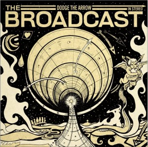 The Broadcast - Dodge the Arrow