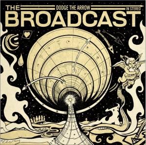 The Broadcast - Dodge the Arrow