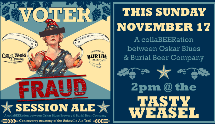 A juiced online beer poll, an Oskar Blues and Burial Beer collaboration and Voter Fraud ale