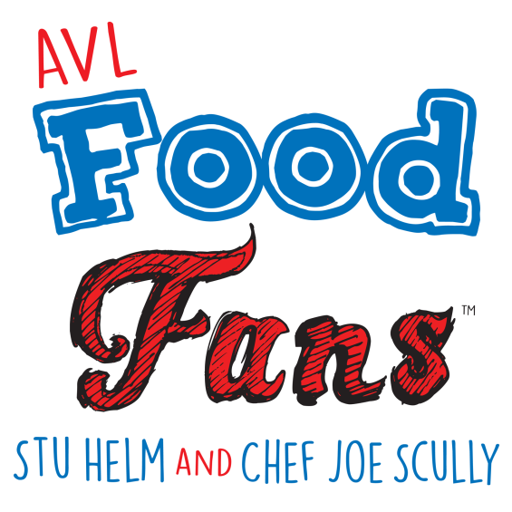 "PODCAST: Stu Helm / Chef Joe Scully: AVL Food Fans 12 – ""AVL AIR Heads"""