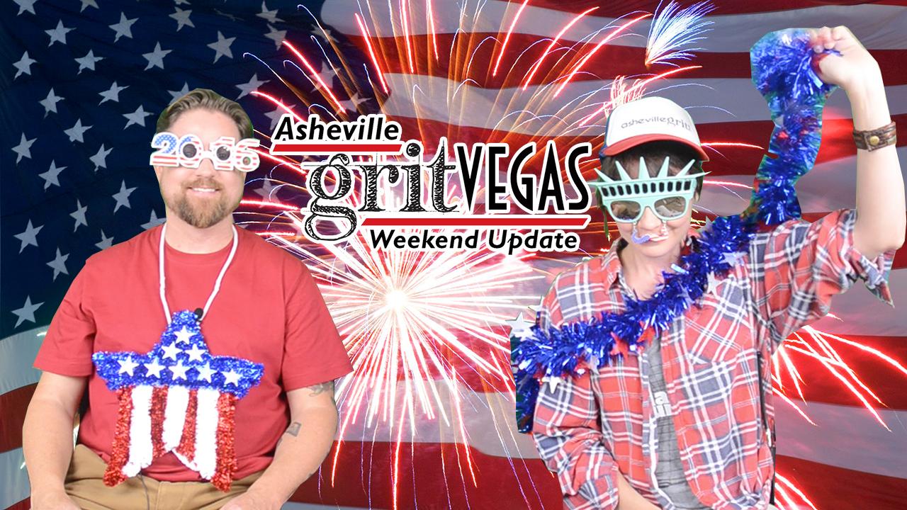 Asheville GritVegas Weekend Update for weekend of June 30