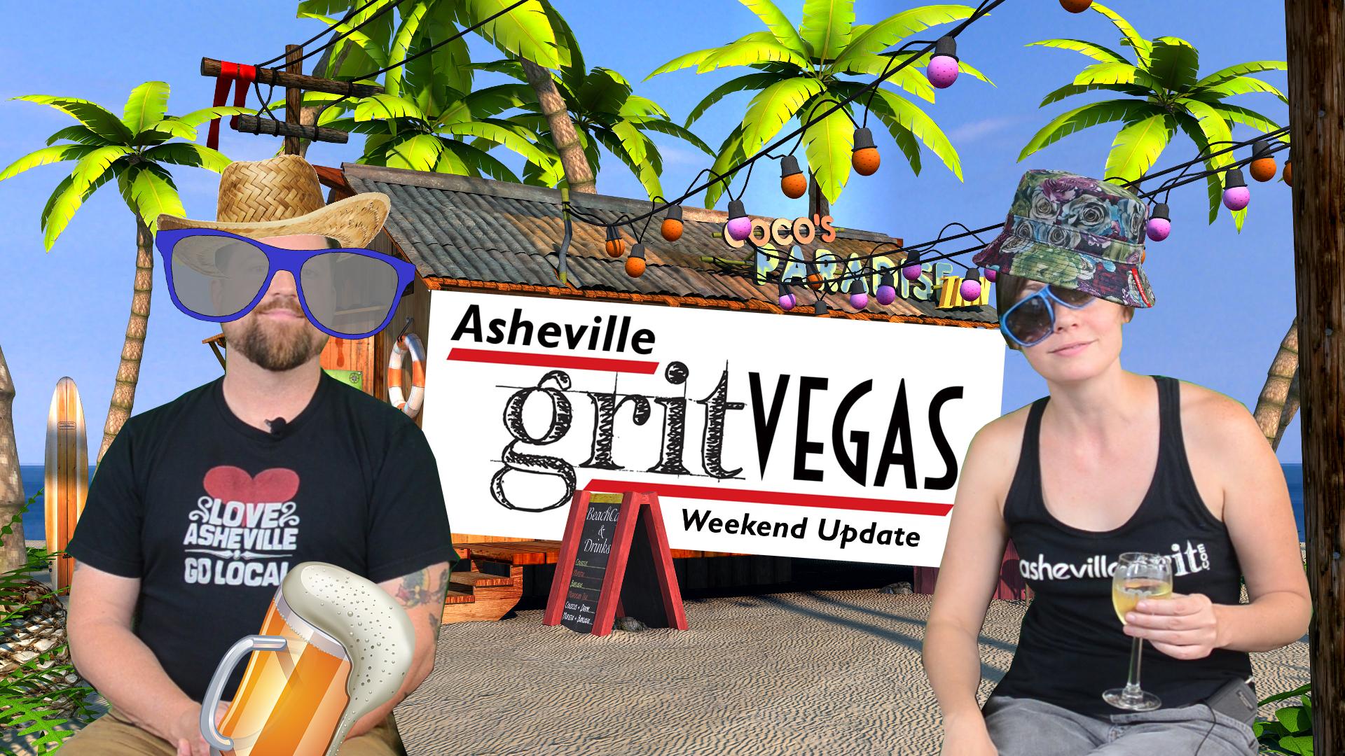 Asheville GritVegas Weekend Update for the weekend of July 14