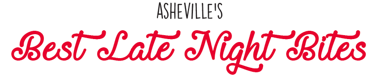 Asheville's Best Late NIght Bites